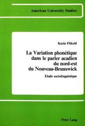 La variation phonétique dans le parler acadien du nord-est du Nouveau-Brunswick