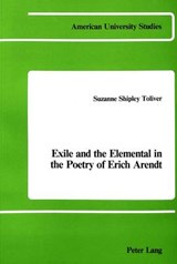 Exile and the Elemental in the Poetry of Erich Arendt | Suzanne Shipley Toliver |