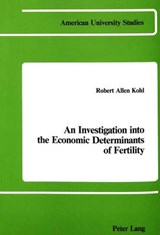An Investigation Into the Economic Determinants of Fertility | Robert Allen Kohl |
