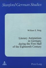 Literary Antipietism in Germany During the First Half of the Eighteenth Century | William E. Petig |