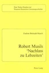 Robert Musils 'Nachlass zu Lebzeiten'