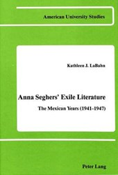 Anna Seghers' Exile Literature