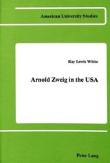 Arnold Zweig in the USA | Ray Lewis White |
