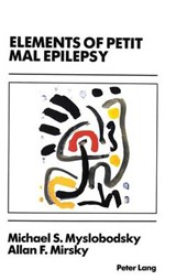 Elements of Petit Mal Epilepsy | Michael S. Myslobodsky |