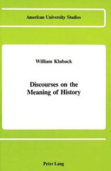 Discourses on the Meaning of History | William Kluback |