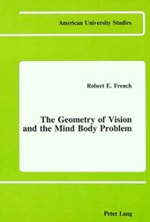 The Geometry of Vision and the Mind Body Problem