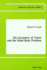 The Geometry of Vision and the Mind Body Problem | Robert Emerson French |