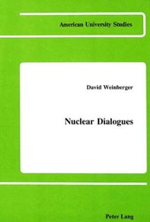 Nuclear Dialogues | David Weinberger |