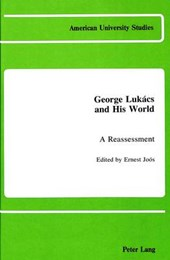 George Lukács and His World