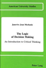 The Logic of Decision Making | Janevive Jean Mechanic |