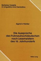Die Aussprache des Frühneuhochdeutschen nach Lesemeistern des 16. Jahrhunderts