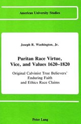 Puritan Race Virtue, Vice, and Values 1620-1820 | Joseph Reed Washington Jr. |