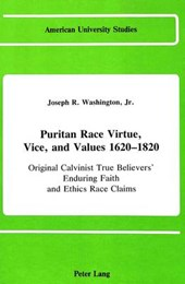 Puritan Race Virtue, Vice, and Values 1620-1820