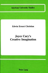 Joyce Cary's Creative Imagination | Edwin Ernest Christian |