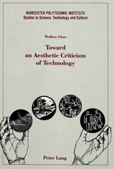 Toward an Aesthetic Criticism of Technology | Wolhee Choe |