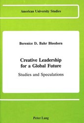 Creative Leadership for a Global Future | Berenice D. Bahr Bleedorn |