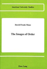 The Images of Order | David Frank Maas |