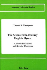 The Seventeenth-Century English Hymn | Thelma B. Thompson |