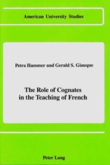 The Role of Cognates in the Teaching of French | Petra Hammer |
