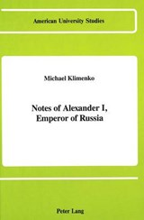 Notes of Alexander I, Emperor of Russia | Michael Klimenko |