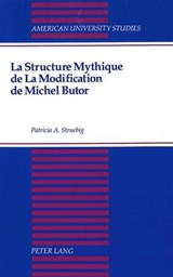La Structure Mythique de La Modification de Michel Butor | Patricia Struebig |