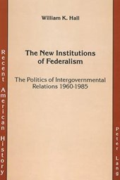 The New Institutions of Federalism | William K. Hall |