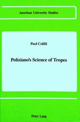 Poliziano's Science of Tropes | Paul Colilli |