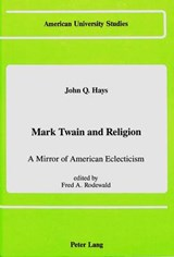 Mark Twain and Religion | John Q. Hays |