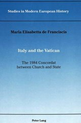Italy and the Vatican: the 1984 Concordat between Church and State | Maria Elisabetta De Franciscis |