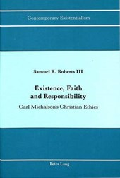 Existence, Faith and Responsibility | Roberts, Samuel Richard, Iii |