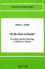 «To Be Once in Doubt» | Danny L. Smith |