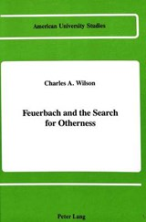 Feuerbach and the Search for Otherness | Charles A. Wilson |