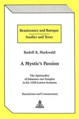 A Mystic's Passion | Rudolf K. Markwald |