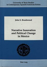 Narrative Innovation and Political Change in Mexico | John S. Brushwood |