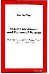 Passion for Reason and Reason of Passion