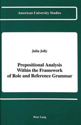Prepositional Analysis Within the Framework of Role and Reference Grammar | Julia Jolly |