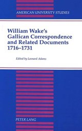 William Wake's Gallican Correspondence and Related Documents, 1716-1731 | auteur onbekend |