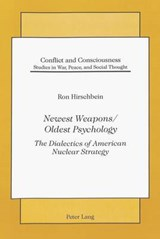 Newest Weapons / Oldest Psychology | Ron Hirschbein |