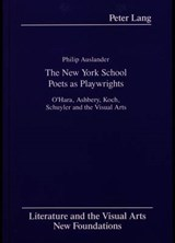 The New York School Poets as Playwrights | Philip Auslander |