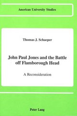 John Paul Jones and the Battle off Flamborough Head | Thomas J. Schaeper |