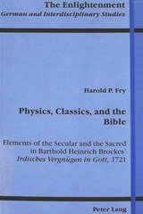 Physics, Classics, and the Bible | Harold P. Fry |