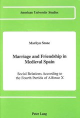 Marriage and Friendship in Medieval Spain | Marilyn Stone |