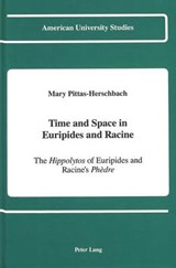 Time and Space in Euripides and Racine | Mary Pittas-Herschbach |