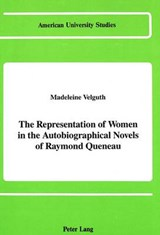 The Representation of Women in the Autobiographical Novels of Raymond Queneau | Madeleine Catherine Velguth |