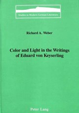 Color and Light in the Writings of Eduard von Keyserling | Richard A. Weber |