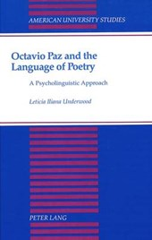 Octavio Paz and the Language of Poetry | Leticia Iliana Underwood |