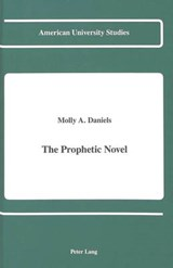 The Prophetic Novel | Molly A. Daniels |