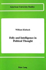 Folly and Intelligence in Political Thought | William Kluback |