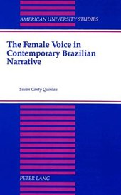 The Female Voice in Contemporary Brazilian Narrative