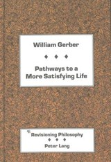 Pathways to a More Satisfying Life | William Gerber |